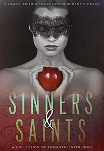 Sinners & Saints: A Collection of Romantic Interludes (Saints & Sinners Anthology Book 1)