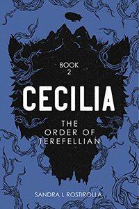 Cecilia: The Order of Terefellian (The Cecilia Series Book 2)