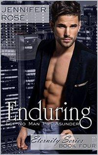 Enduring: Let No Man Put Asunder (Eternity Series Book 4)