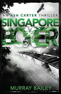 Singapore Boxer: A page-turning mystery with an historical twist (Ash Carter Investigation Book 3) - Published on Jul, 2018