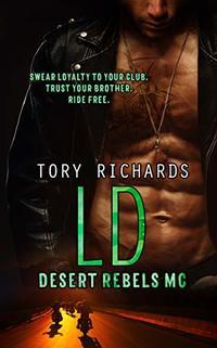 LD (Desert Rebels MC Book 3)