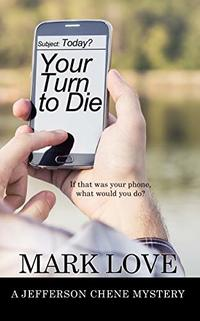 Your Turn to Die (A Jefferson Chene Mystery)