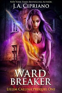 Wardbreaker: An Urban Fantasy Novel (The Lillim Callina Chronicles Book 1)