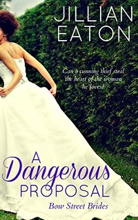 A Dangerous Proposal (Bow Street Brides Book 2) - Published on Jul, 2017