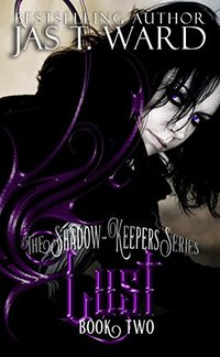 LUST: Book Two of The Shadow-Keepers Series