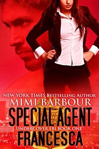 Special Agent Francesca (Undercover FBI Book 1) - Published on Apr, 2014