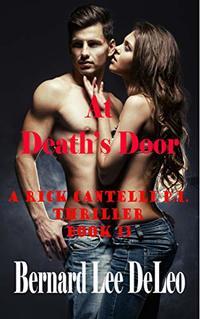Rick Cantelli, P.I. Book 13: At Death's Door