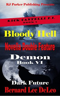 Novella Double Feature (BONUS) Rick Cantelli P.I. (Detective Series Book 6) - Published on Mar, 2017