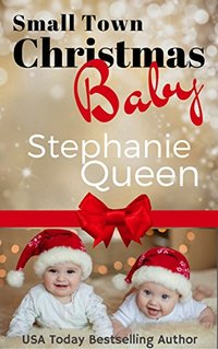 Small Town Christmas Baby (Small Town Romance Book 4)