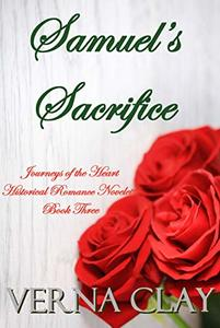 Samuel's Sacrifice: Historical Romance Novelette (Journeys of the Heart Book 3) - Published on Mar, 2020