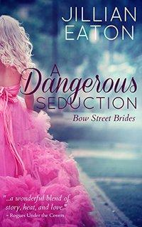 A Dangerous Seduction (Bow Street Brides Book 1) - Published on Feb, 2017