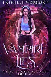 Vampire Lies: Jasmine's Vampire Fairy Tale (Seven Magics Academy Book 6)