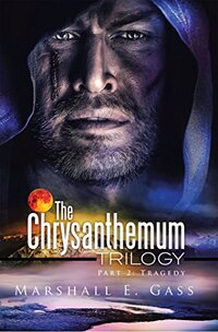 The Chrysanthemum Trilogy: Part 2: Tragedy