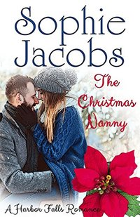 The Christmas Nanny (A Harbor Falls Romance Book 4)