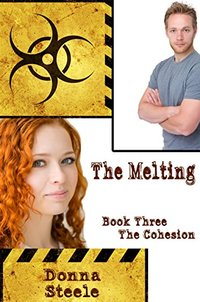 The Melting, The Cohesion
