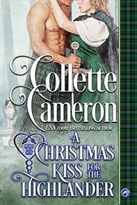 A Christmas Kiss for a Highlander: An Historical Romance Novella (Heart of a Scot Book) - Published on Jul, 2020