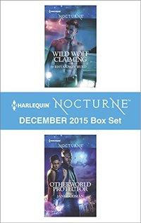 Harlequin Nocturne December 2015 - Box Set: Wild Wolf ClaimingOtherworld Protector