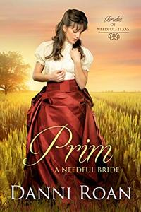 Prim: A Needful Bride (Brides of Needful Texas Book 2)