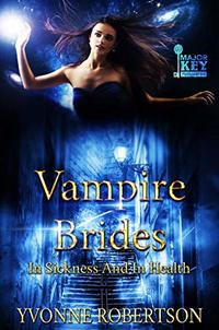 Vampire Brides: In Sickness and In Health - Published on Sep, 2019