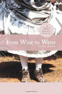 From Wine to Water (An Angels & Outlaws Historical Romance)
