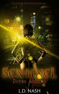 Sentinel: Demon Assassin (Celestial Keys Series Book 1)