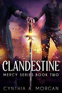 Clandestine (Mercy Series Book 2) - Published on May, 2020