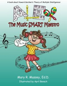 Alex, the Music SMART Maestro: A book about Howard Gardner's Theory of Multiple Intelligences (SMART Parts) (Volume 3) - Published on Jan, 2018