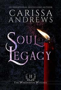 Soul Legacy: A Supernatural Academy Series (The Windhaven Witches Book 2) - Published on Oct, 2020
