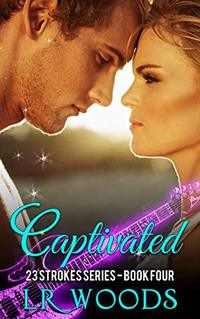 Captivated (23 Strokes Series Book 4) - Published on Sep, 2019
