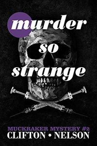 Murder So Strange (Muckraker Mysteries Book 2)