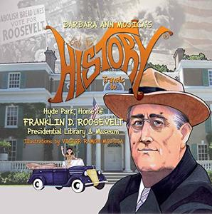 Little Miss HISTORY Travels to Hyde Park, Home of FRANKLIN D. ROOSEVELT: Presidential Library & Museum - Published on Nov, -0001