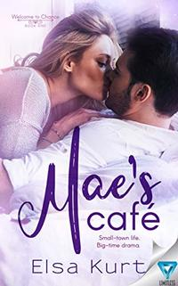Mae's Cafe (Welcome To Chance Book 1)
