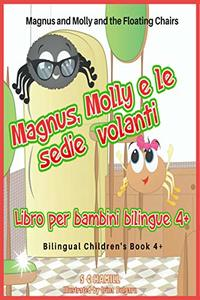 Magnus and Molly and the Floating Chairs. Magnus, Molly e le sedie volanti. Bilingual children's picture book 4+. English-Italian.