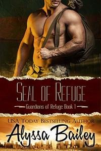 SEAL of Refuge (Guardians of Refuge Book 1) - Published on Aug, 2020