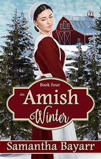 Amish Winter: Two Amish Christmas Novellas: Amish Christian Romance (Amish Seasons Book 4)