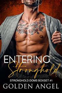 Entering Stronghold (Stronghold Doms Boxset Book 1) - Published on Dec, 2018