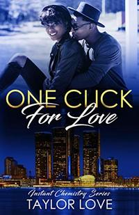 One Click For Love (Instant Chemistry Series Book 3) - Published on Jul, 2019