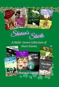 Sharon's Shorts: A Multi-Genre Collection of Short Stories