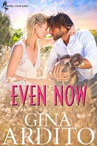Even Now (Osprey Cove Pets Book 1)