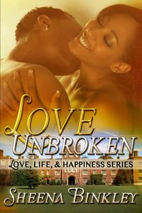Love Unbroken (Love, Life, & Happiness Book #1) - Published on Jul, 2014