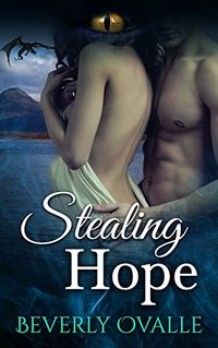 Stealing Hope (a Dragon's Fated Heart Book 1) - Published on Feb, 2017
