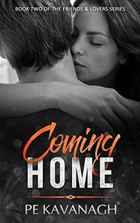 Coming Home (Friends & Lovers Series Book 2)