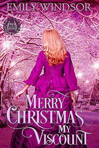Merry Christmas, My Viscount (Rules of the Rogue Book 1.5) - Published on Nov, 2017