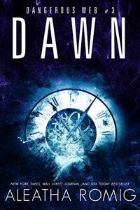 Dawn (Dangerous Web Book 3)