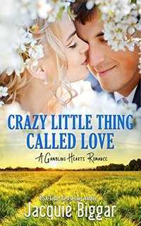 Crazy Little Thing Called Love: Gambling Hearts- Book 2 - Published on May, 2018