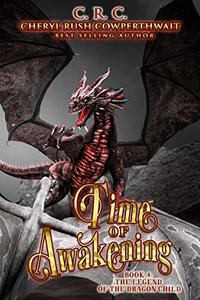 Time of Awakening (The Legend of the Dragon Child Book 4) - Published on Aug, 2019
