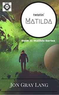 Twistin' Matilda (Matilda Series Book 2) - Published on Nov, 2019