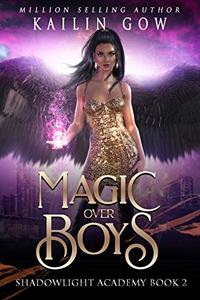 Shadowlight Academy 2:  Magic Over Boys: A High School NA Paranormal Bully Romance (Shadowlight Academy Series) - Published on Jul, 2019
