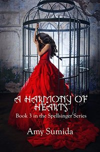 A Harmony of Hearts: Book 3 in the Spellsinger Series