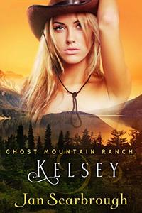 Kelsey: Ghost Mountain Ranch - Book 4 - Published on Jul, 2020
